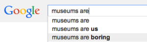 museums are boring google